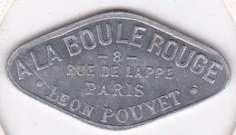 Jeton A La Boule Rouge. Léon Pouyet. 8 Rue De Lappe. Paris. Bon Pour Une Danse, En Aluminium - Monétaires / De Nécessité