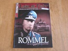 LIGNE DE FRONT Hors Série N° 6 Guerre 40 45 Rommel Meuse Bouvignes Ermeton Sur Biert Belgique Arras El Alamein Afrique - Guerre 1939-45