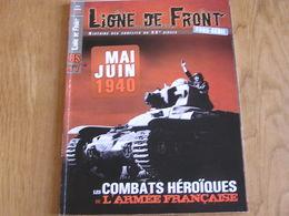 LIGNE DE FRONT Hors Série N° 7 Guerre 40 45 Mai 1940 Armée Française Meuse Dinant Hannut Lille Alpes Stonne Aisne Arras - Guerre 1939-45