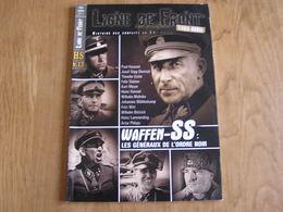 LIGNE DE FRONT Hors Série N° 13 Guerre 40 45 Waffen SS Les Généraux De L'Ordre Noir Nazi Allemand Hausser Eicke Witt - Guerre 1939-45