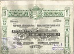Obligation Communale,banque Commerciale Hongroise De Pest 4 % De 500 Francs , 1911, Hongrie , Frais Fr 1.95 E - Shareholdings
