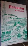 Pépinière - P Cuisance - Bibliothèque De L'apprenti Horticulteur - 1961 - Garden