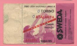 Biglietto D'ingresso Stadio Torino Atalanta 1984/85 - Biglietti D'ingresso