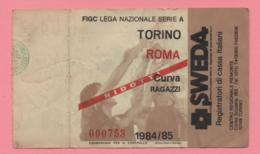 Biglietto D'ingresso Stadio Torino Roma 1984/85 - Toegangskaarten