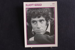 Sp-Acteur, 1970 -  Elliott Gould Est Un Acteur Et Producteur Américain Né Le 29 Août 1938 à Brooklyn (New York). - Acteurs