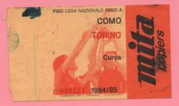 Biglietto D'ingresso Stadio Como Torino 1984/85 - Biglietti D'ingresso