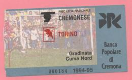 Biglietto D'ingresso Stadio Cremonese Torino 1994/95 - Toegangskaarten