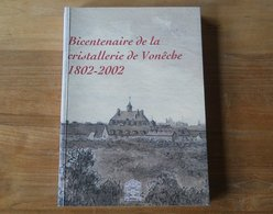 Bicentenaire De La Cristallerie De Vonêche  1802 - 2002          -    Verrerie Cristal Beauraing - Belgique