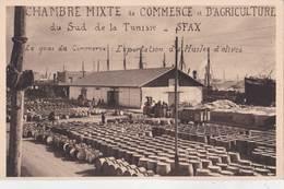 CPA : Sfax (Tunisie) Chambre De Commerce : Le Quai Du Commerce Exportation Des Huiles D'olives   Hangar - Tunisia