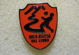 Boca Ascesa Val Liona Veneto Italy Insignes De Football Badges Insignias De FÚtbol Fußball-Abzeichen Pins - Calcio