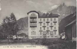 74 LES PRAZ DE CHAMONIX  SPLENDID HOTEL VALLEE DE CHAMONIX MONT BLANC  EDITEUR JULLIEN FRERES Numéro JJ 7780 - Chamonix-Mont-Blanc