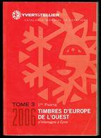 Catalogue YVERT & TELLIER - Edition 2006, Tome 3, 1 Ière Partie -EUROPE De L'OUEST - De Allemagne à Epire. - Otros