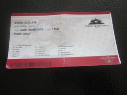 NAPOLI THEATRE DI SAN CARLO VISITE GUIDATE  BIGLIETTO- BILLET TICKET- ITALIA-NAPLES ITALIE - Biglietti D'ingresso