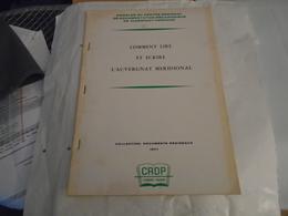 COMMENT LIRE ET ECRIRE L'AUVERGNAT MERIDIONAL 1971 CRDP / Auvergne , Patois... - Auvergne
