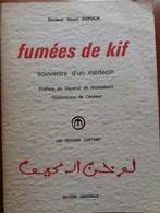 C1  MAROC Docteur Henri DUPUCH Fumees De Kif SOUVENIRS MEDECIN Illustre - Histoire