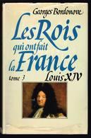 Les Rois Qui Ont Fait La France - Louis XIV - Georges Bordonove - 1983 - 320 Pages 24,7 X 16 Cm - History