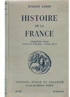LIVRE SCOLAIRE : ETIENNE BARON : HISTOIRE DE LA FRANCE - DEUXIEME CYCLE - CERTIFICAT D'ETUDES - CLASSE DE 7ème - 6-12 Ans