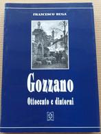 GOZZANO -OTTOCENTO E DINTORNI -DI FRANCESCO RUGA -EDIZ. 1996 (10819) - Libri, Riviste, Fumetti