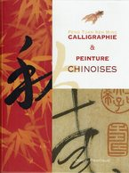 Livre CALLIGRAPHIE & PEINTURE CHINOISES - De Peng Tuan Keh Ming - Oriental Art