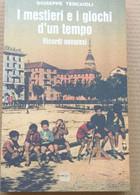 I MESTIERI E GIOCHI DI UN TEMPO -RICORDI NOVARESI -EDIZ. 1999 (10819) - Libri, Riviste, Fumetti