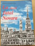 LA MIA FATAL NOVARA - EDIZIONE INTERLINEA 1997 (10819) - Libri, Riviste, Fumetti