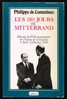 Les 180 Jours De Mitterrand - Philippe De Commines - 1977 - 238 Pages 24 X 15,3 Cm - Histoire