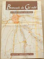 BRANZACK DA CHI-NDRè -USI E COSTUMI,TRADIZIONI E POESIE EDIZIONE 1989 (10819) - Libri, Riviste, Fumetti