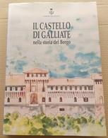 IL CASTELLO SFORZESCO DI GALLIATE ( NOVARA) EDIZ. 1996 (10819) - Libri, Riviste, Fumetti