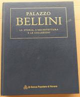 PALAZZO BELLINI - LA STORIA,ARCHITETTURA E COLLEZIONI (10819) - Libri, Riviste, Fumetti
