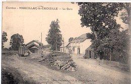 19: Rare Cpa MARCILLAC LA CROIZILLE La Gare Edit Chabanues RARE+ - Andere Gemeenten