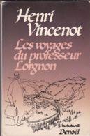 Henri Vincenot - Les Voyages Du Professeur Lorgnon - Aventure