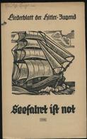 WW II HJ Hitlerjugend Heft , Liederblatt Der Hitlerjugend ,4 Seiten: Seefahrt Ist Not, Bedarfserhaltung. - Allemagne