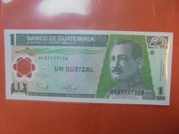 GUATEMALA 1 QUETZAL 2006 PEU CIRCULER/NEUF - Guatemala