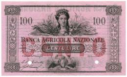 100 LIRE BANCA AGRICOLA NAZIONALE SPECIMEN 01/06/1870 SUP - Altri