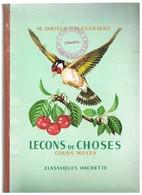 LIVRE SCOLAIRE : Marcel ORIEUX Et Marcel EVERAERE ; LECONS DE CHOSES COURS MOYEN - 6-12 Ans