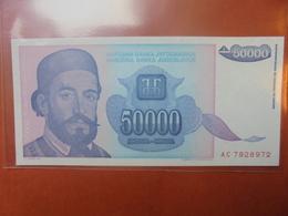 YOUGOSLAVIE 50.000 DINARA 1993 PEU CIRCULER/NEUF - Yougoslavie