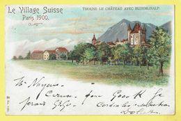 * Paris - Parijs (Dép 75 - Capital De La France) * (nr 7282) Exposition, Expo 1900, Le Village Suisse, Thoune Chateau - Expositions