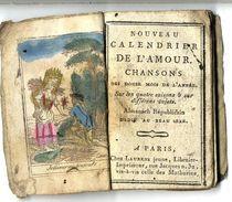 NOUVEAU CALENDRIER DE L AMOUR CHANSON  1796 POUR L AN V DE LA REPUBLIQUE  60 PAGES  RARE - Calendriers