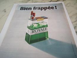 ANCIENNE PUBLICITE BIEN FRAPPE CIGARETTE ROYALE 1972 - Tabac (objets Liés)