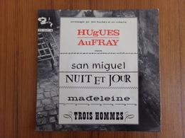 45 TOURS HUGHES AUFRAY BARCLAY 70363 SAN MIGUEL / NUIT ET JOUR / MADELEINE / TROIS HOMMES - Vinyl Records