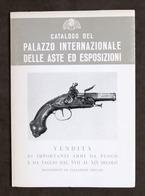 Catalogo Palazzo Internazionale Aste Ed Esposizioni - Armi Fuoco E Taglio - 1978 - Libros, Revistas, Cómics