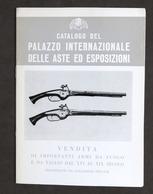 Catalogo Palazzo Internazionale Aste Ed Esposizioni - Armi Fuoco E Taglio - 1979 - Libros, Revistas, Cómics
