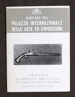 Catalogo Palazzo Internazionale Aste Ed Esposizioni - Armi Fuoco E Taglio - 1982 - Libros, Revistas, Cómics