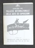 Catalogo Palazzo Internazionale Aste Ed Esposizioni - Armi Taglio E Fuoco - 1975 - Libros, Revistas, Cómics