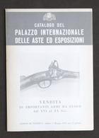 Catalogo Palazzo Internazionale Aste Ed Esposizioni Armi Da Fuoco - 1973 - Libros, Revistas, Cómics