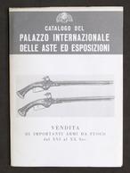 Catalogo Palazzo Internazionale Aste Ed Esposizioni Vendita Armi Da Fuoco - 1976 - Libros, Revistas, Cómics