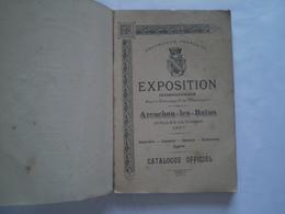Arcachon Les Bains 1897, Exposition Internationale;catalogue Officiel Avec 90 Publicités Diverses, Absinthe,beurre,from - Aquitaine