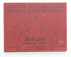 Militaria - J. Boudriot - Armes A Feu Francaises 1858 . 1918 - Ed. 1969 - Otros
