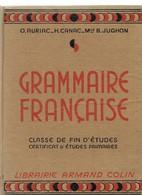 LIVRE SCOLAIRE : O. AURIAC - H.CANAC - Melle B. JUGHON : GRAMMAIRE FRANCAISE - CLASSE DE FIN D'ETUDES  1949 - 6-12 Ans