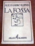 LA FOSSA  Alessandro Kuprin  1928  Monanni - Libri, Riviste, Fumetti